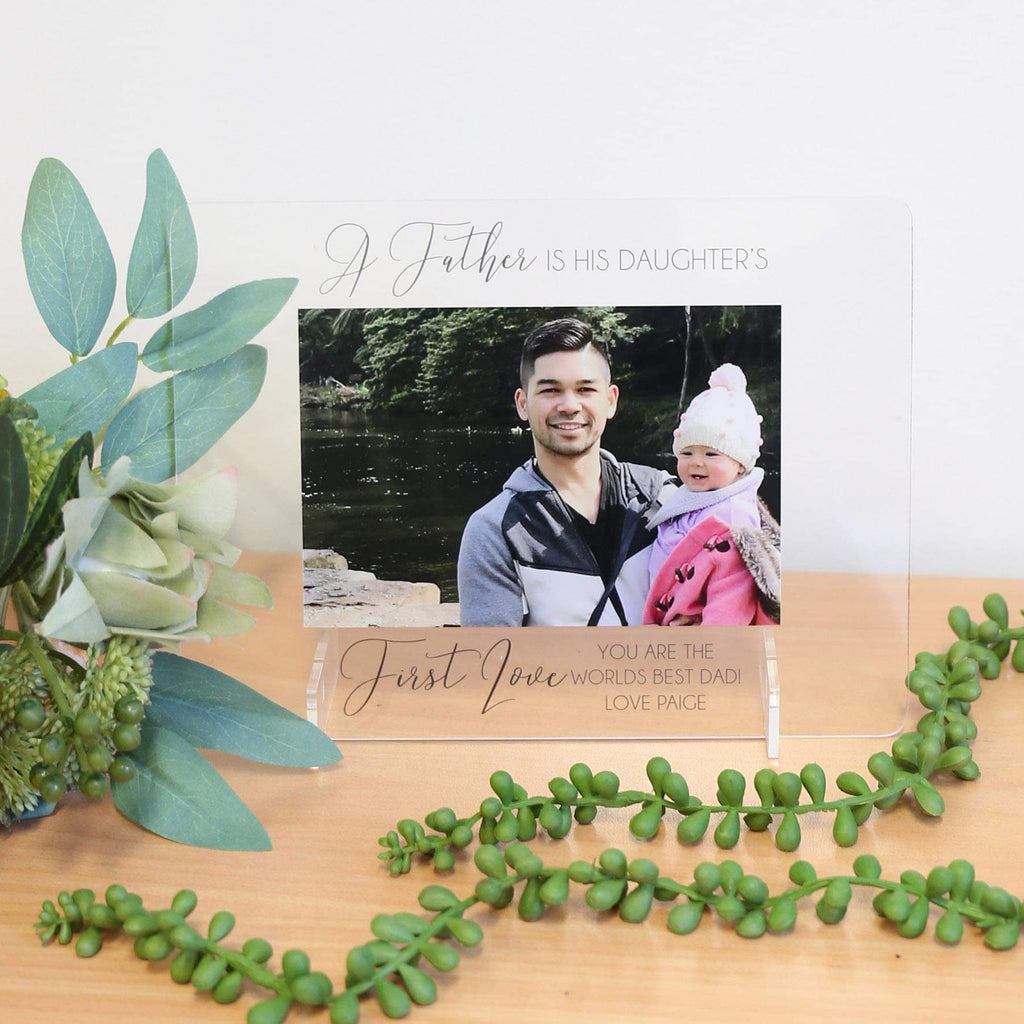 Transparent Acrylic Printed Photo Frame - A Father is his Daughter's/Son's First Love-Printed Photo Frame-CMC Gold