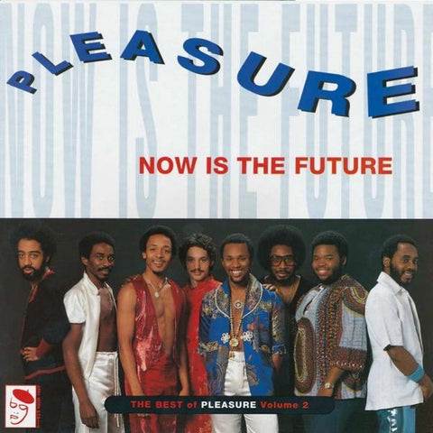 Pleasure - Now Is The Future