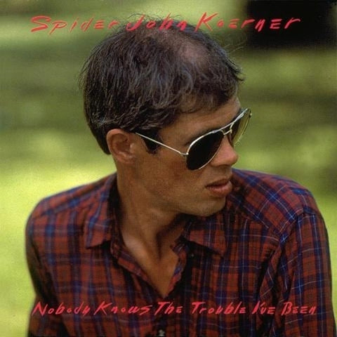 Spider John Koerner - Nobody Knows The Trouble