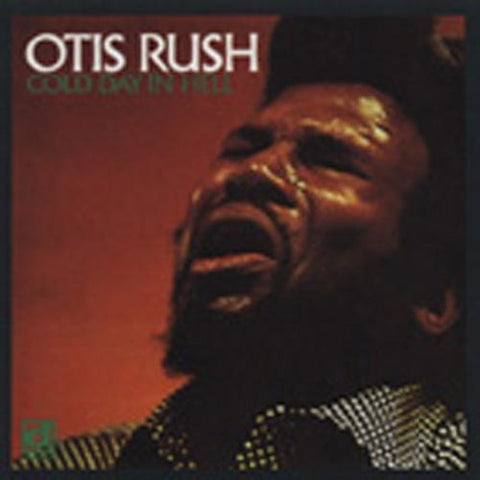 Otis Rush - Cold Day In Hell