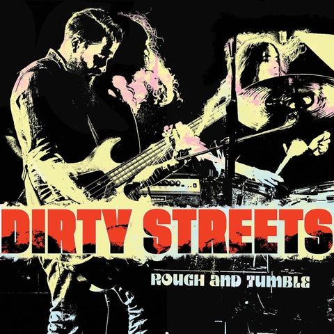 Dirty Streets - Rough And Tumble