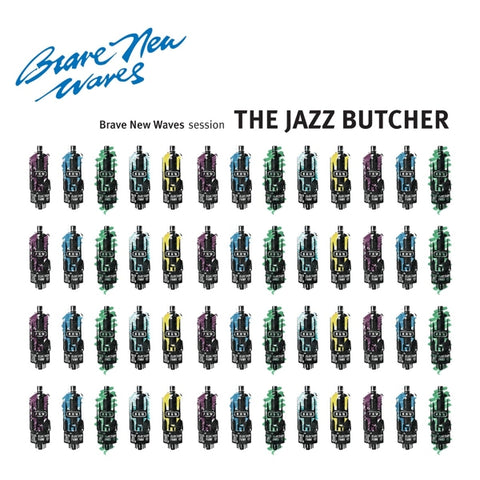 Jazz Butcher - Brave New Waves Session