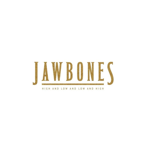 Jawbones - High And Low And Low..