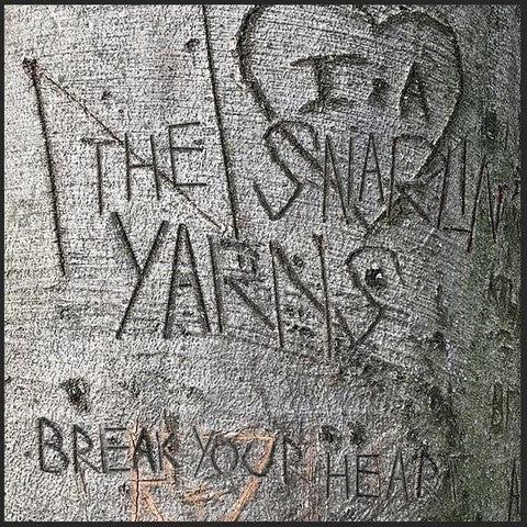 Snarlin' Yarns - Break Your Heart