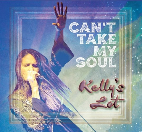 Kelly's Lot - Can't Take My Soul