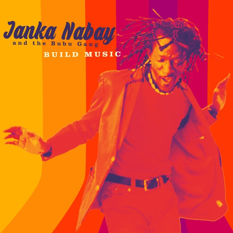 Janka Nabay & The Bubu G - Build Music