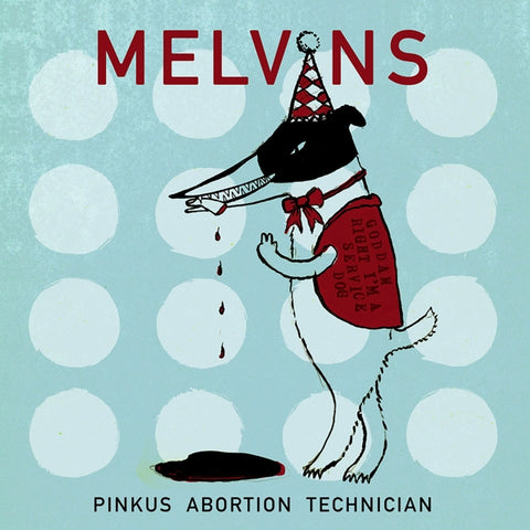 Melvins - Pinkus Abortion..