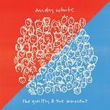 Andy White - Guilty & The Innocent