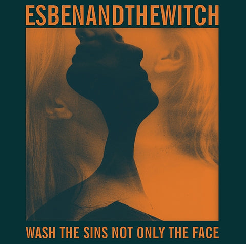 Esben And The Witch - Wash The Sins Not Only..