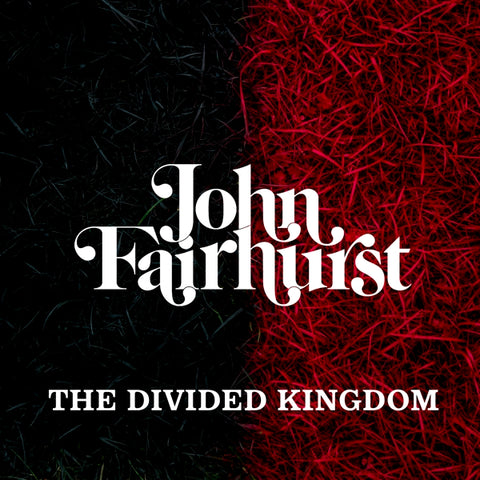 John Fairhurst - Divided Kingdom
