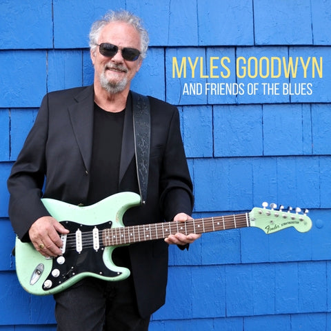 Myles Goodwyn - And Friends Of The Blues