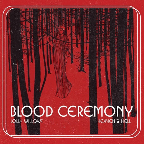 Blood Ceremony - Lolly Willows /..