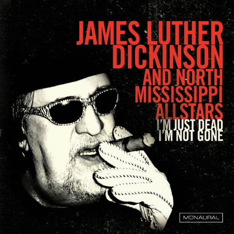 James Luther Dickinson - I'm Just Dead I'm Not..