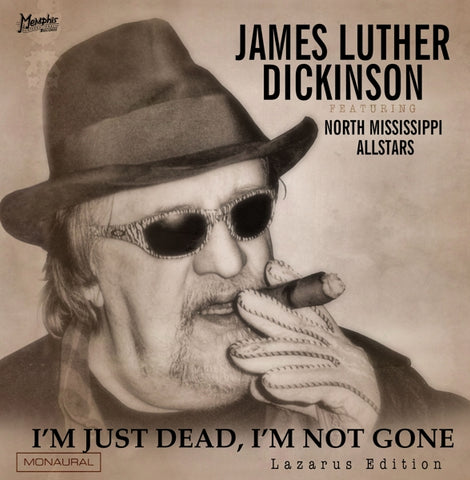 James Luther Dickinson - I'm Just Dead I'm..