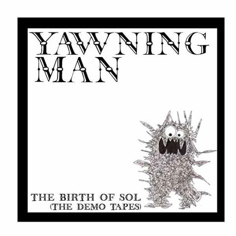 Yawning Man - The Birth Of Sol: The..