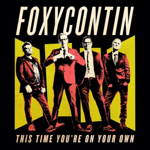 Foxycontin - This Time You're On..