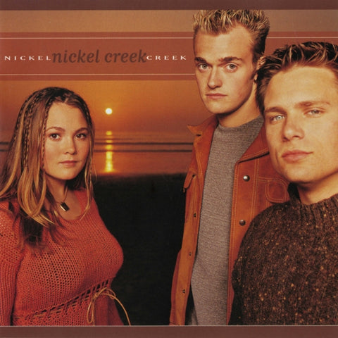Nickel Creek - Nickel Creek