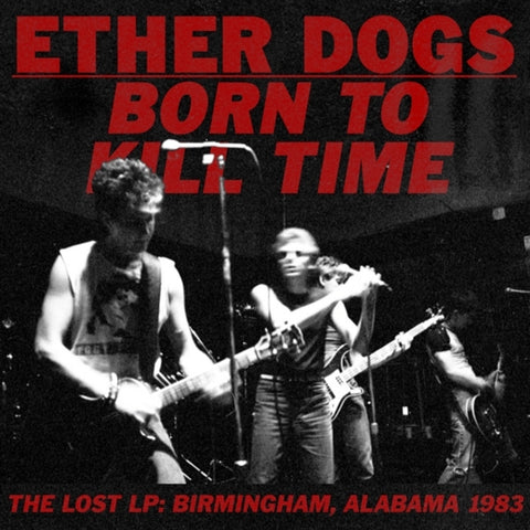 Ether Dogs - Born To Kill Time