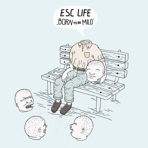 Esc Life - Born To Be Mild