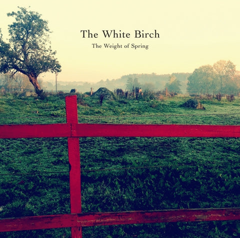 White Birch - Weight Of Spring