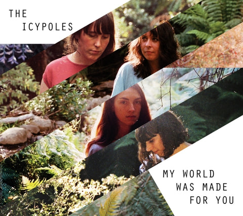 Icypoles - My World Was Made For You
