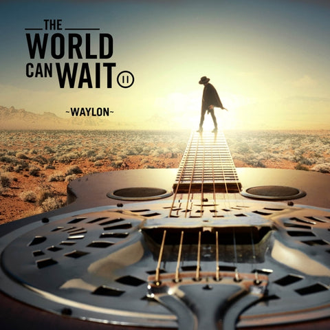 Waylon - World Can't Wait