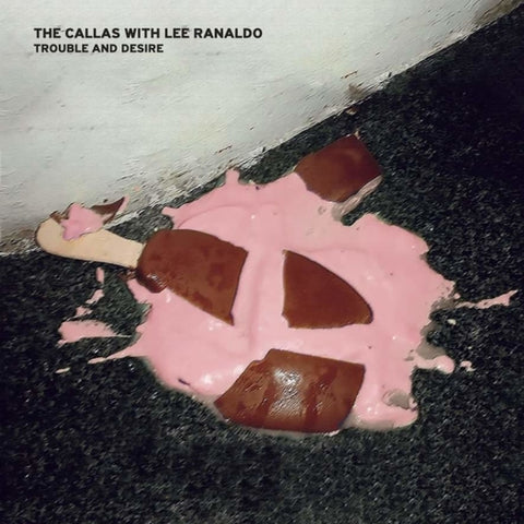 Callas With Lee Ranaldo - Trouble And..