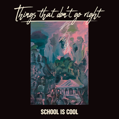 School Is Cool - Things That Don't Go..