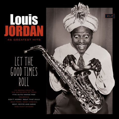 Louis Jordan - Let The Good Times..