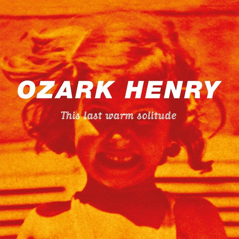Ozark Henry - This Last Warm..