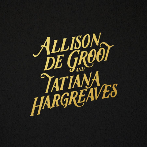 Allison De Groot & Tatiana Hargreaves - Allison De Groot & Tatiana Hargreaves (LP)