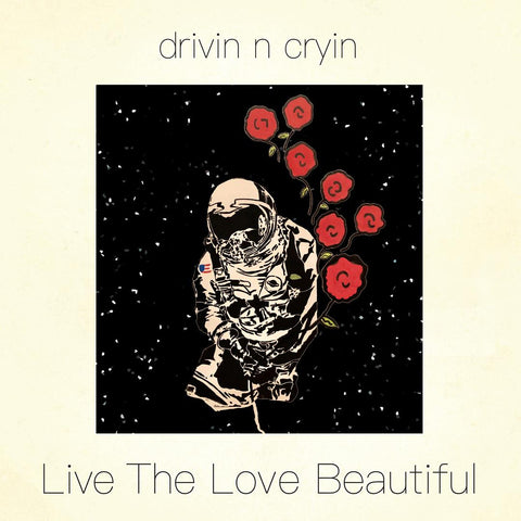 Drivin 'N' Cryin - Live The Love Beautiful (2 LPs)
