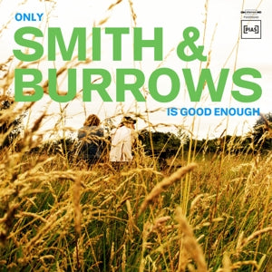 Smith & Burrows - Only Smith & Burrows Is good enough (LP)
