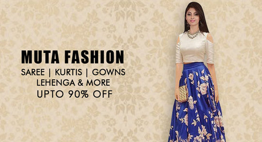 MUTA FASHION - Saree,Kurtis,Gowns,Lehenga & More
