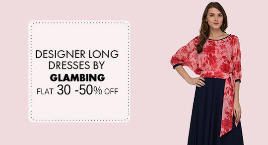 Designer Long Dresses By GLAMBING