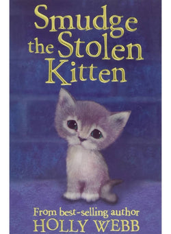 Smudge the Stolen Kitten (Holly Webb Animal Stories)