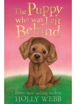 The Puppy who was Left Behind (Holly Webb Animal Stories)