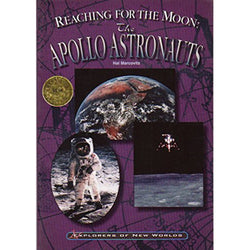 Reaching for the Moon: The Apollo Astronauts (Explorers of New Worlds)