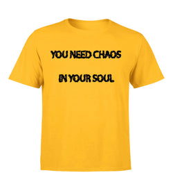 Partum Corde Premium Men's Modern Fit Round Neck T shirt YOU NEED CHAOS IN YOUR SOUL $ YOU NEED CHAOS IN YOUR SOUL3565