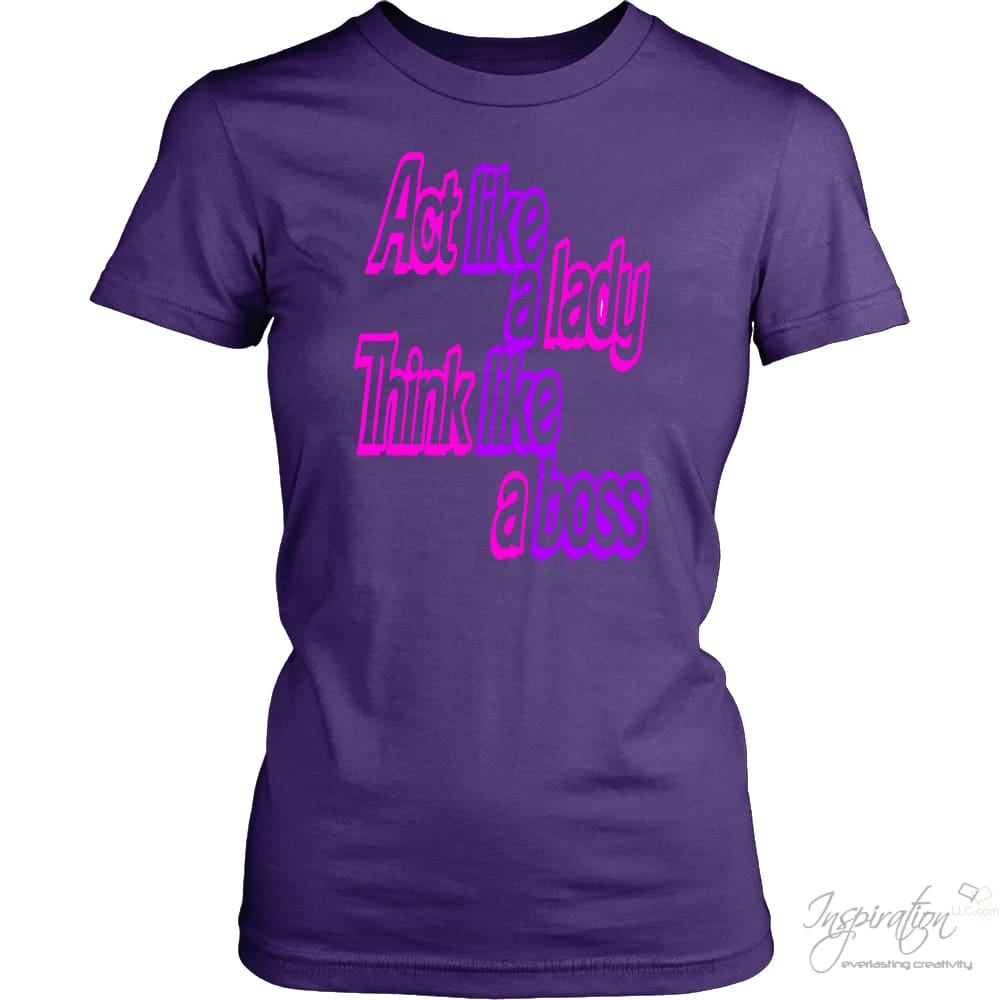 Act Like A Lady Think Like A Boss - (2 Styles) - T-Shirt - District Womens Shirt / Purple / Xs - Inspiration Store Llc