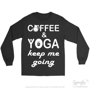 Coffee & Yoga Keep Me Going - (Style A) - T-Shirt - Gildan Long Sleeve Tee / Black / S - Inspiration Store Llc