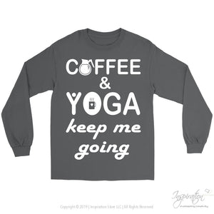 Coffee & Yoga Keep Me Going - (Style A) - T-Shirt - Gildan Long Sleeve Tee / Charcoal / S - Inspiration Store Llc