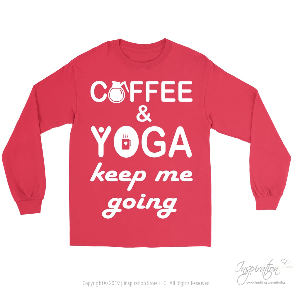 Coffee & Yoga Keep Me Going - (Style A) - T-Shirt - Gildan Long Sleeve Tee / Red / S - Inspiration Store Llc