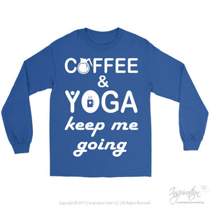 Coffee & Yoga Keep Me Going - (Style A) - T-Shirt - Gildan Long Sleeve Tee / Royal / S - Inspiration Store Llc