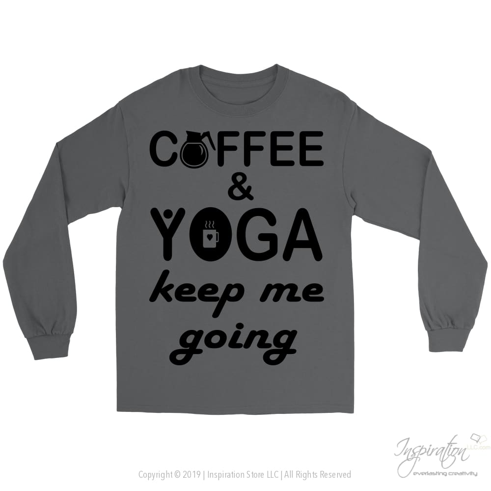 Coffee & Yoga Keep Me Going - (Style B) - T-Shirt - Gildan Long Sleeve Tee / Charcoal / S - Inspiration Store Llc
