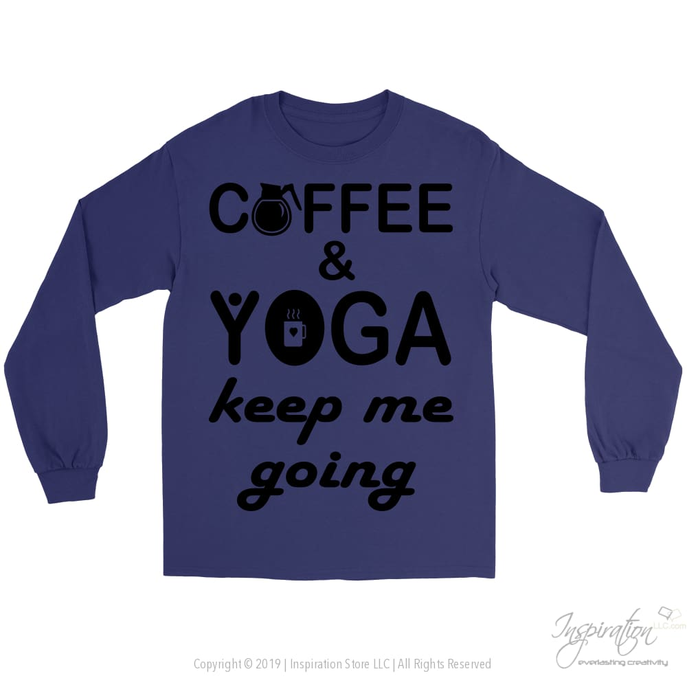 Coffee & Yoga Keep Me Going - (Style B) - T-Shirt - Gildan Long Sleeve Tee / Purple / S - Inspiration Store Llc
