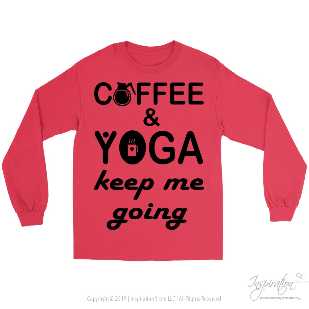 Coffee & Yoga Keep Me Going - (Style B) - T-Shirt - Gildan Long Sleeve Tee / Red / S - Inspiration Store Llc