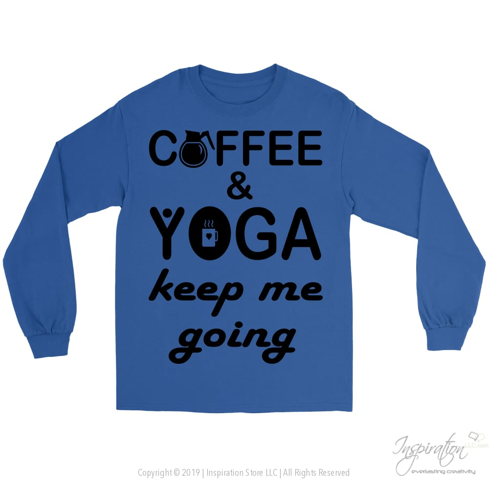 Coffee & Yoga Keep Me Going - (Style B) - T-Shirt - Gildan Long Sleeve Tee / Royal / S - Inspiration Store Llc