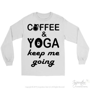 Coffee & Yoga Keep Me Going - (Style B) - T-Shirt - Gildan Long Sleeve Tee / White / S - Inspiration Store Llc
