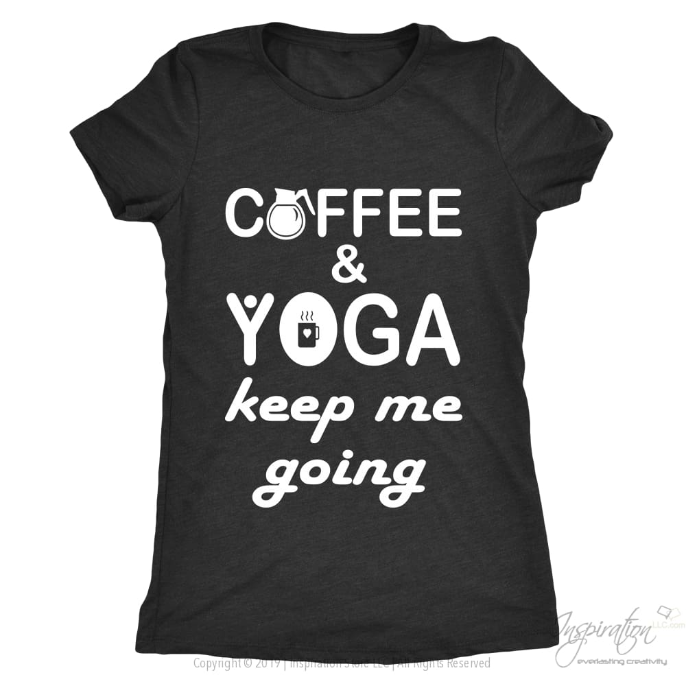 Coffee & Yoga Keep Me Going - (Style C) - T-Shirt - Next Level Ladies Triblend / Vintage Black / S - Inspiration Store Llc